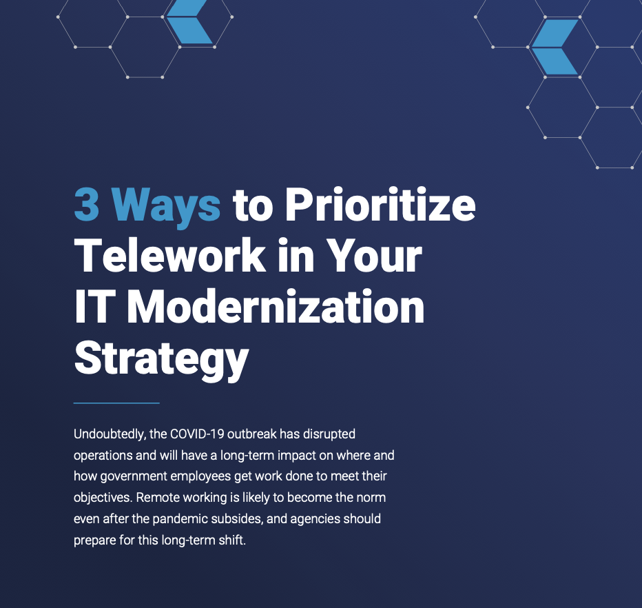 Prioritize Telework in Your Technology Modernization Strategy