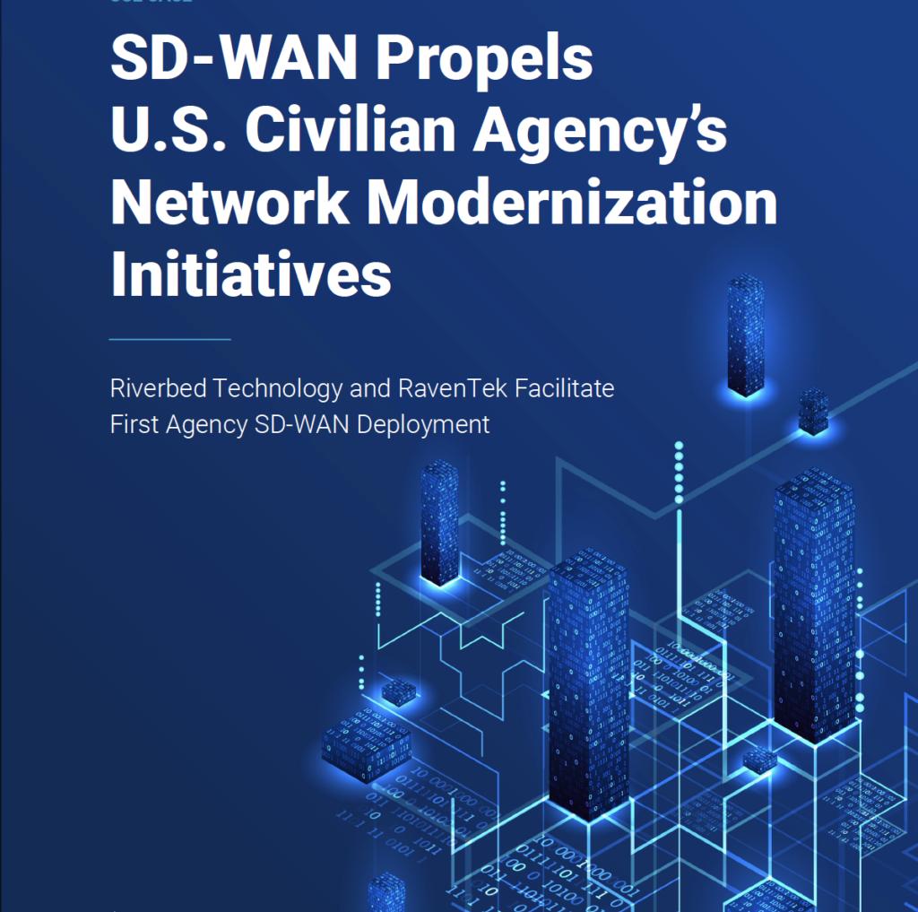 SD-WAN Propels U.S. Civilian Agency's Network Modernization Initiatives