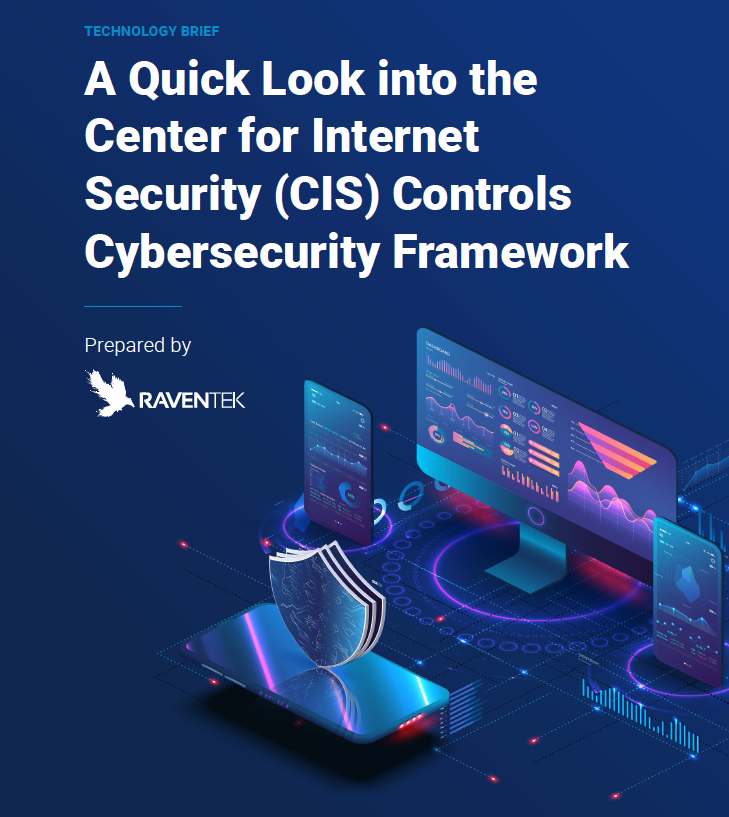 A Quick Look into the Center for Internet Security (CIS) Controls Cybersecurity Framework